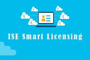 Cisco ISE Smart Licensing – Administrator Guide
