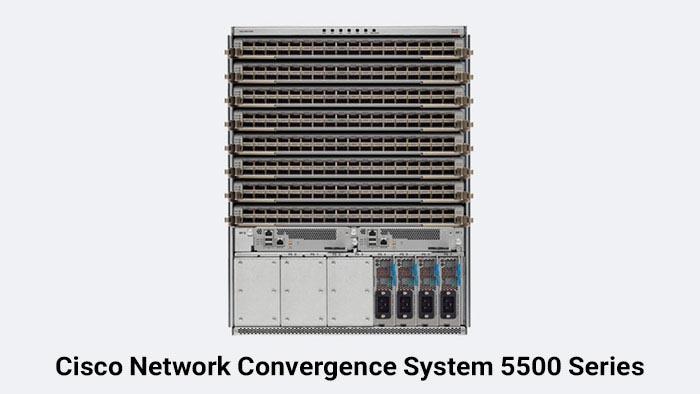 Cisco Network Convergence System 5500 Series
