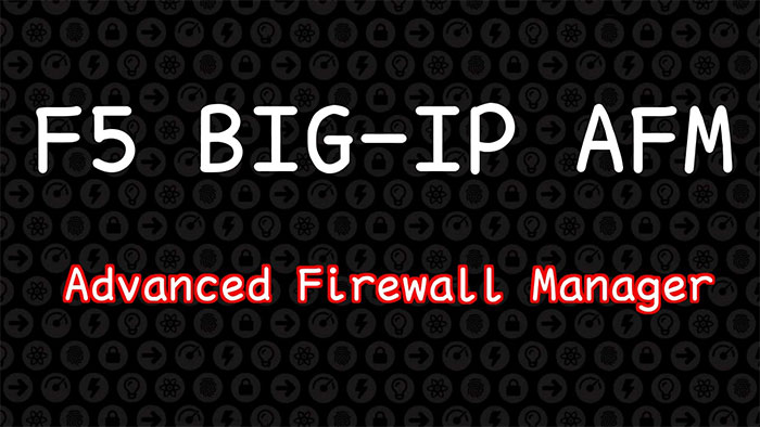 BIG-IP Advanced Firewall Manager (AFM) License